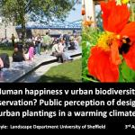 Human happiness v urban biodiversity? Public perception of designed urban planting in a warming climate