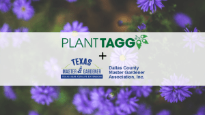 PlantTAGG and Dallas County Master Gardener Association Partnership