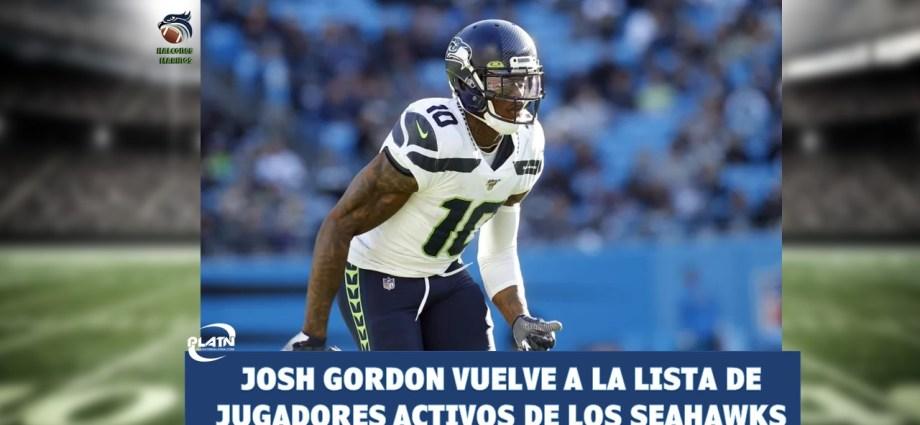Josh Gordon vuelve a la lista de jugadores activos de los Seahawks