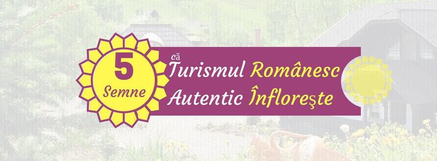 5 Semne că Turismul Românesc Autentic Înfloreşte