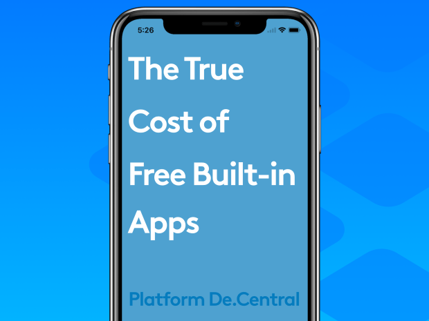 The True Cost of free built-in apps & the App Layer. Part 2