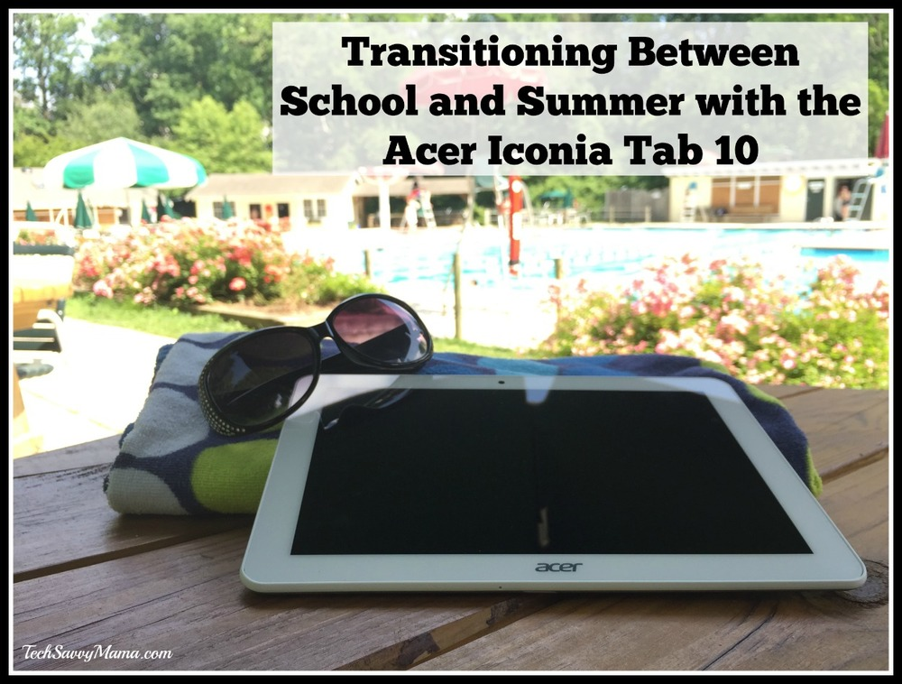 Transitioning Between School and Summer with the Acer Iconia Tab 10