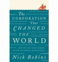 Want to understand the routes of corporate power? Read 'The corporation that changed the world'