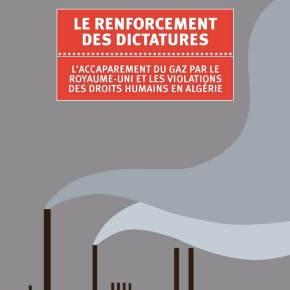 Le Renforcement Des Dictatures – Accaparement du gaz par le Royaume-Uni et les violations des droits humains en Algérie