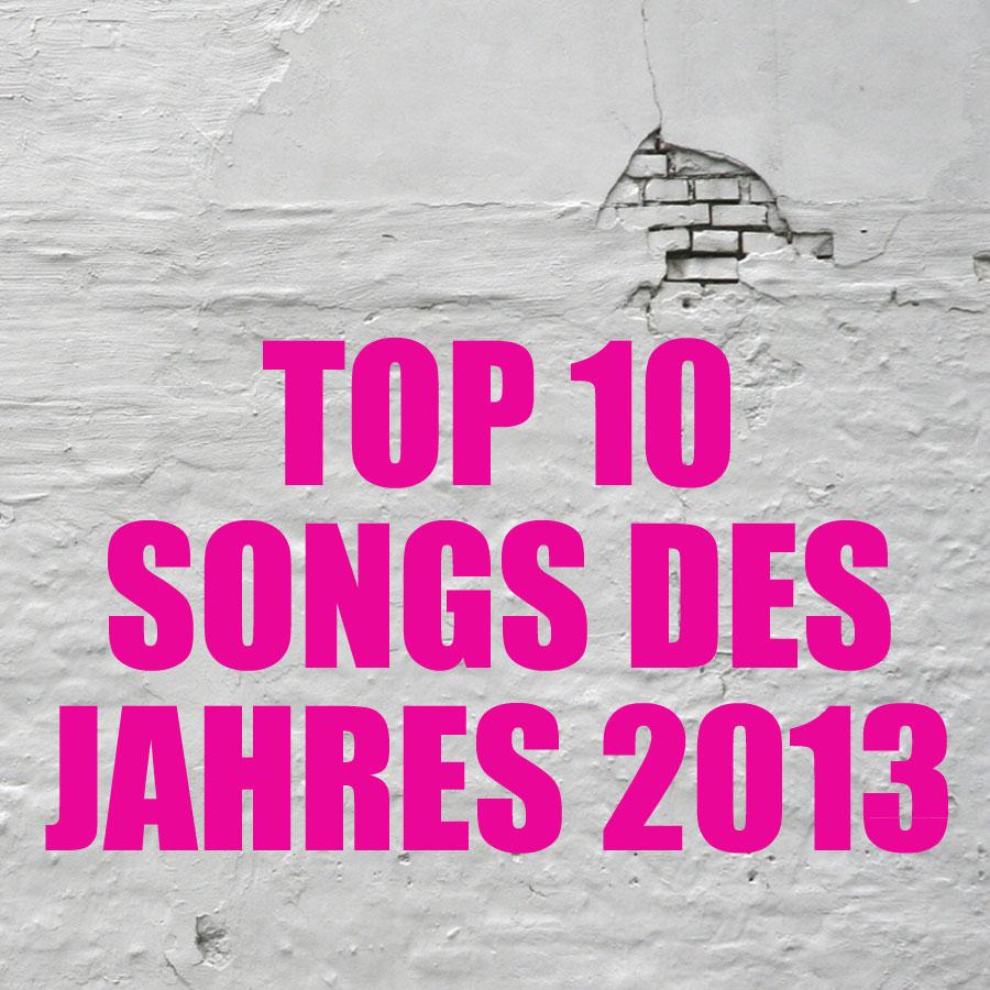 Top 10 Songs des Jahres 2013