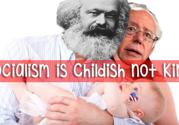 Socialism is childish not kind