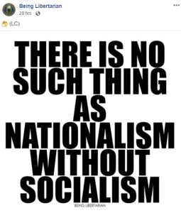 There is no such thing as nationalism without socialism - this is not correct