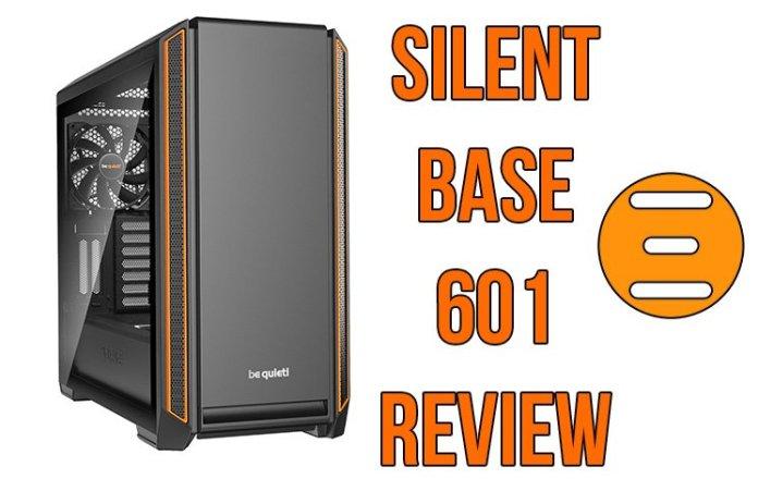 be quiet Silent Base 601 Case Review