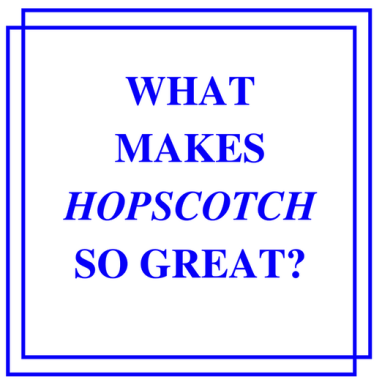 What makes hopscotch so great