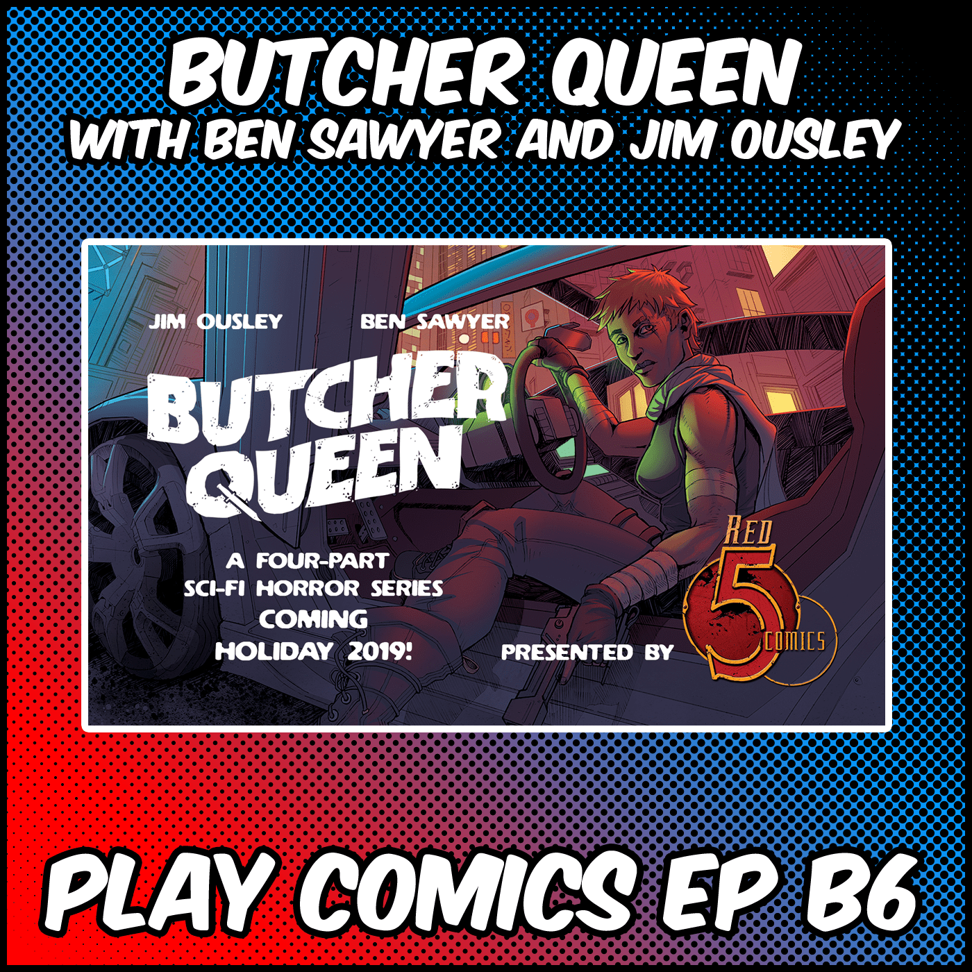 Bonus: Butcher Queen with Jim Ousley and Ben Sawyer