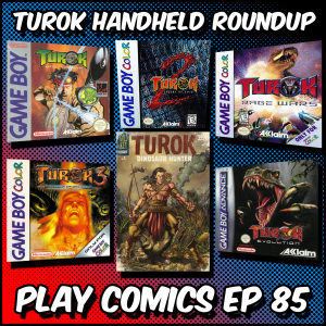 Turok Handheld Roundup with Blair Farrell (Comic Gamers Assemble)