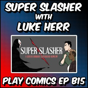 Super Slasher with Luke Herr (Mutliversal Q/RPG Pals Club/Exiled)