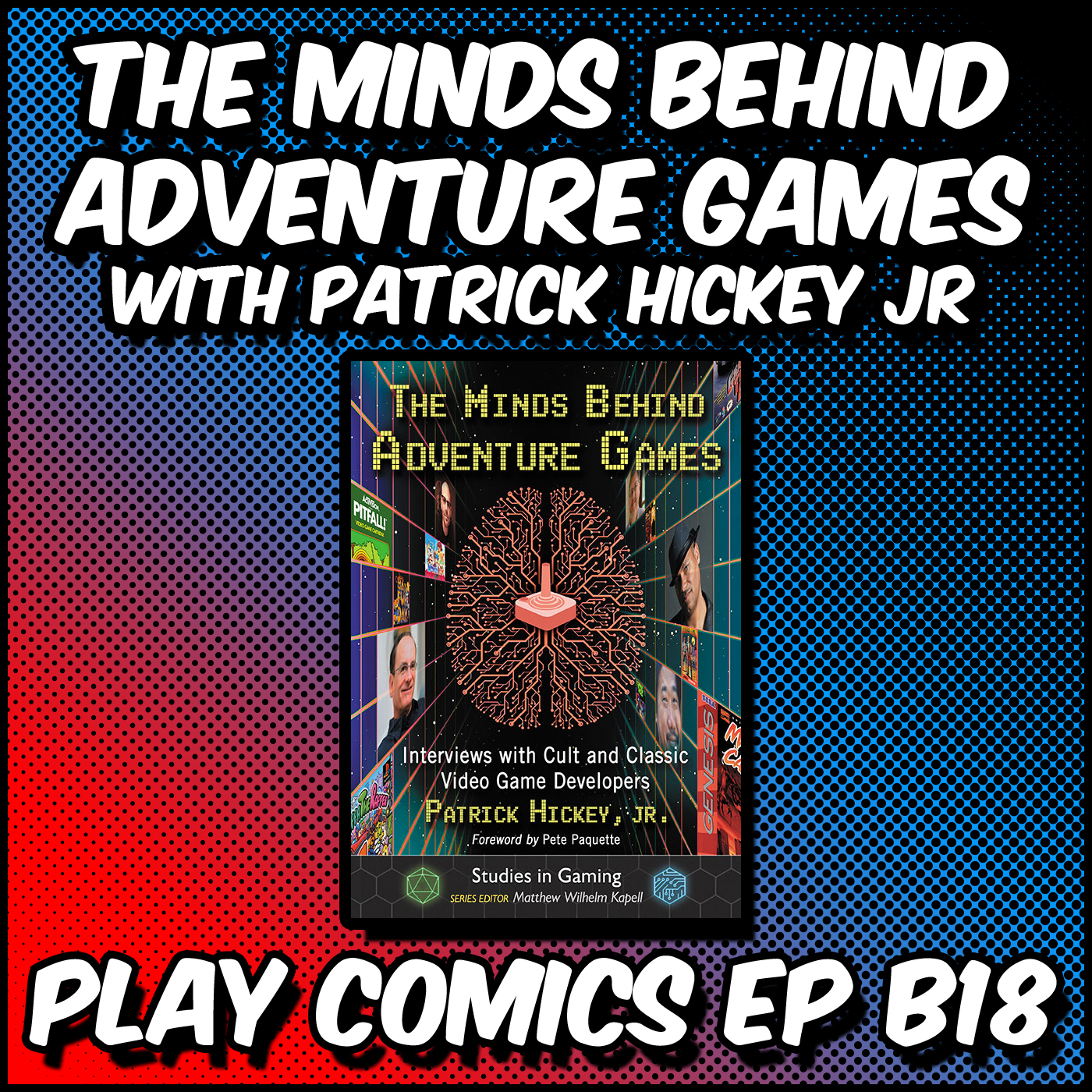 The Minds Behind Adventure Games with Patrick Hickey Jr
