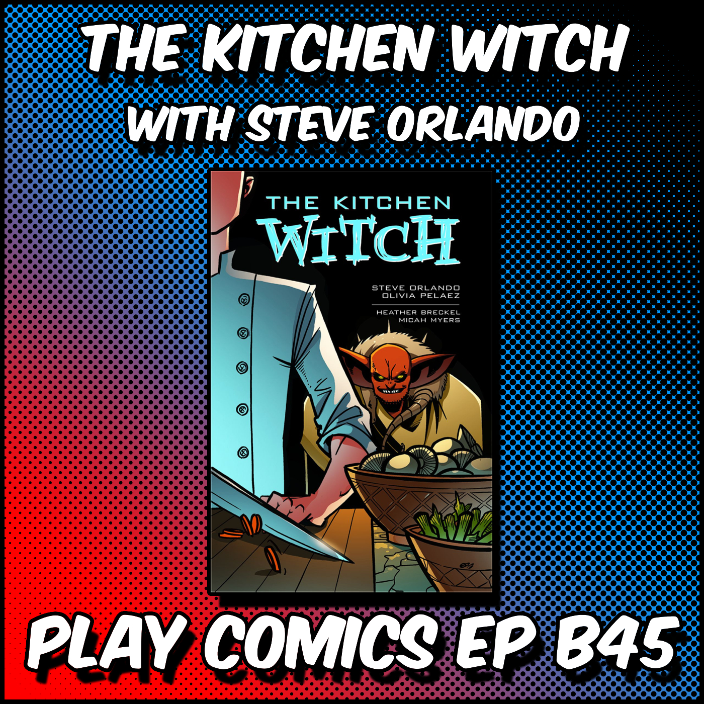 The Kitchen Witch with Steve Orlando