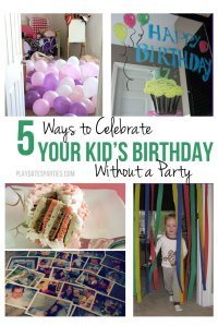 5 Ways to Celebrate Your Kid's Birthday Without a Party