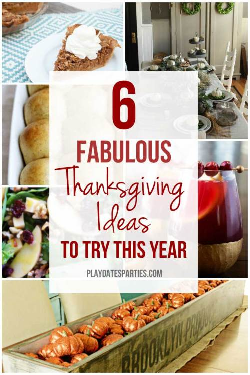 From table DIY table decorations to side dishes and cocktails, take a look at these 6 fabulous Thanksgiving ideas to try this year.