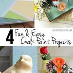 4 Fun and Easy Chalk Paint Projects