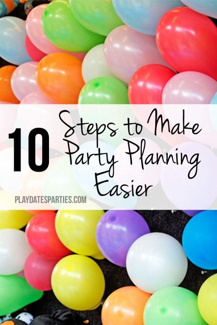 Don't get overwhelmed when planning a party at home. These 10 steps to make party planning easier are designed to help you focus on hosting a memorable party without going crazy.