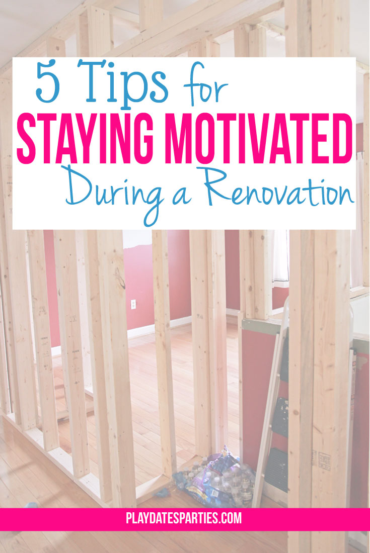 5 Tips to Stay Motivated During a Renovation