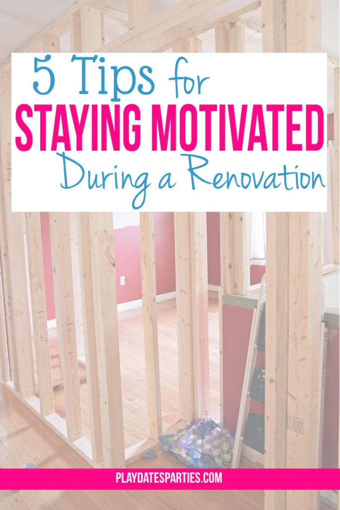 Life happens. And it's easy to let those home improvement projects stay 80% finished. Stop the cycle and follow these 5 tips to stay motivated during a renovation so you get back on track and stay there.