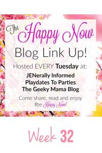 The Happy Now Blog Link-Up #32
