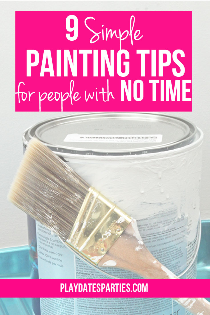 9 Simple Painting Tips for People with No Time