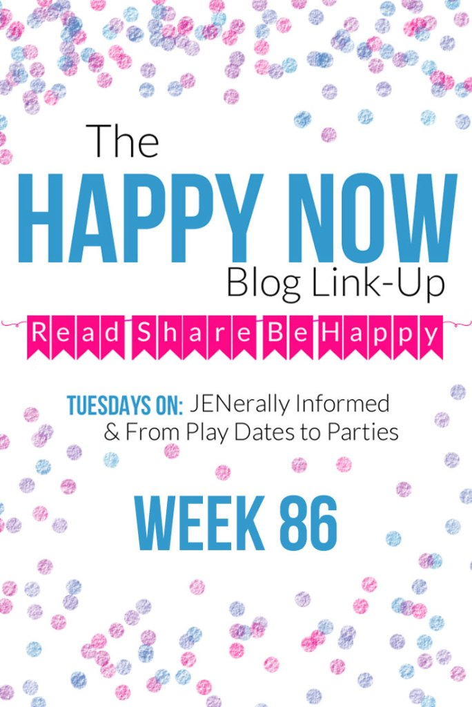 The Happy Now Blog Link Up #86