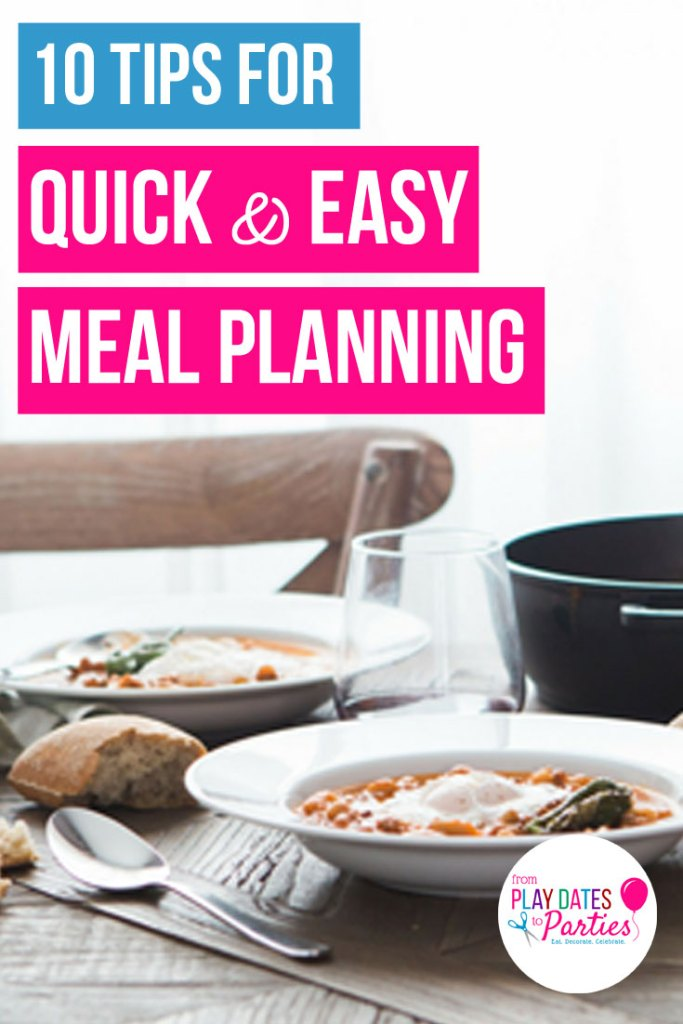 Meal Planning | Quick and Easy Tips for a Month of Mealsby From Play Dates to Parties