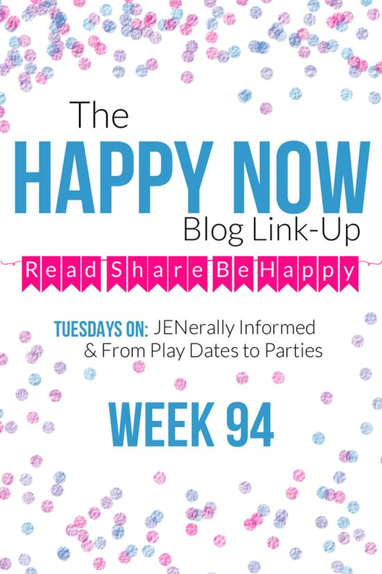 The Happy Now Blog Link Up #94