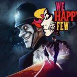 We Happy Few - Drug-Induced Banality