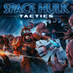 Space Hulk: Tactics – Thoughts and Impressions