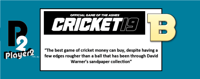 Cricket 19 - Out for 99