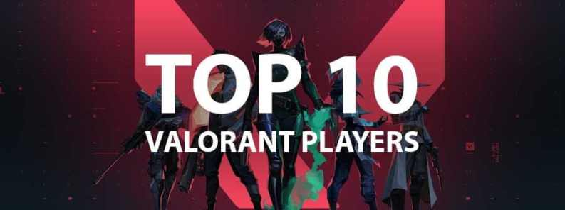 Top 10 Valorant Players : 2020 Edition