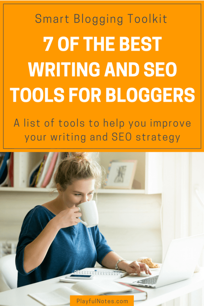 Great tools for bloggers: A list of 7 tools that will help you improve your writing and SEO strategy and build a successful blog. | Blogging Tips | Blogging Tools #Blogging