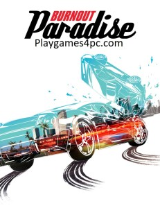Burnout Paradise Highly Compressed For PC Complete Edition 2021