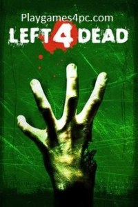 Left 4 Dead For PC Game With Torrent Free Download {2021}