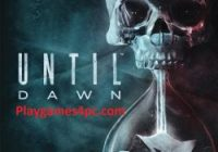Until Dawn Highly Compressed For PC Game Download Full 2020