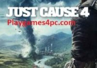 Just Cause 4 For PC Game Highly Compressed Download Free 2021