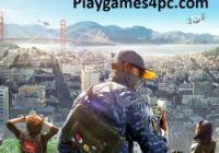 Watch Dogs 2 Highly Compressed For PC Game Plus Android Full Download