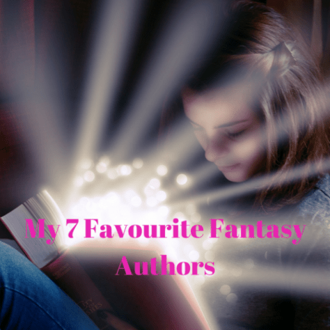 My 7 Favourite Fantasy Authors