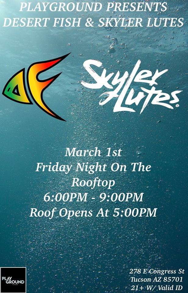 SKYLER LUTES AND DESERT FISH ON THE PLAYGROUND BAR AND LOUNGE ROOFTOP