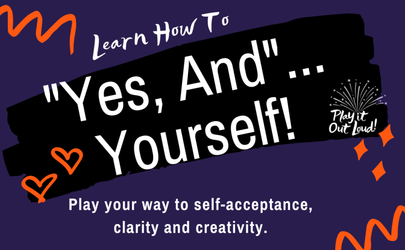 "How to ""Yes, And""… Yourself!"