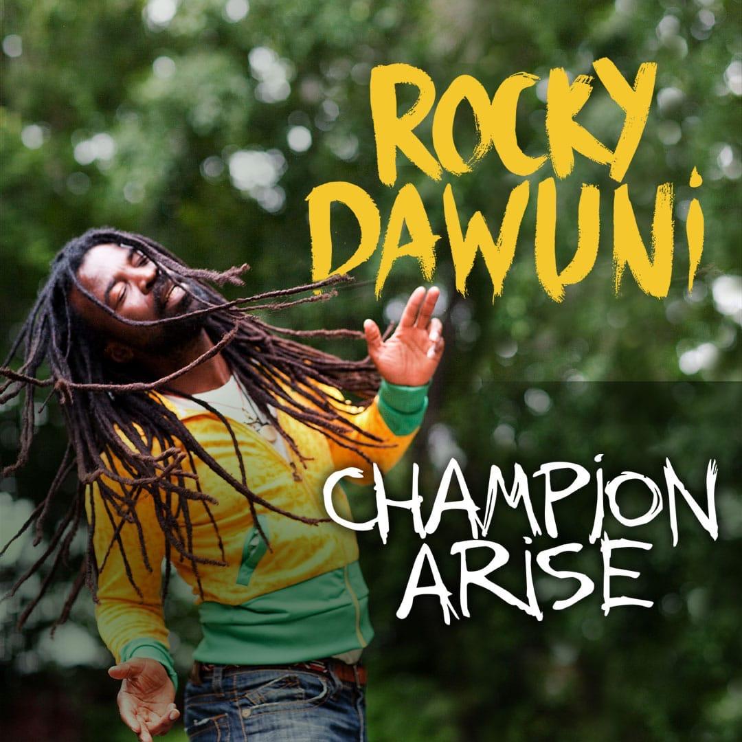 Rocky Dawuni - Champion Arise