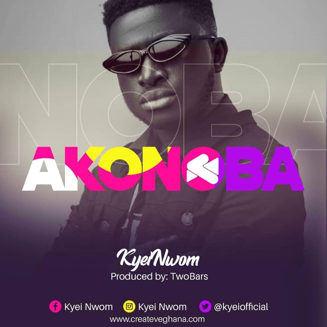 Kyei Nwom - Akonaba