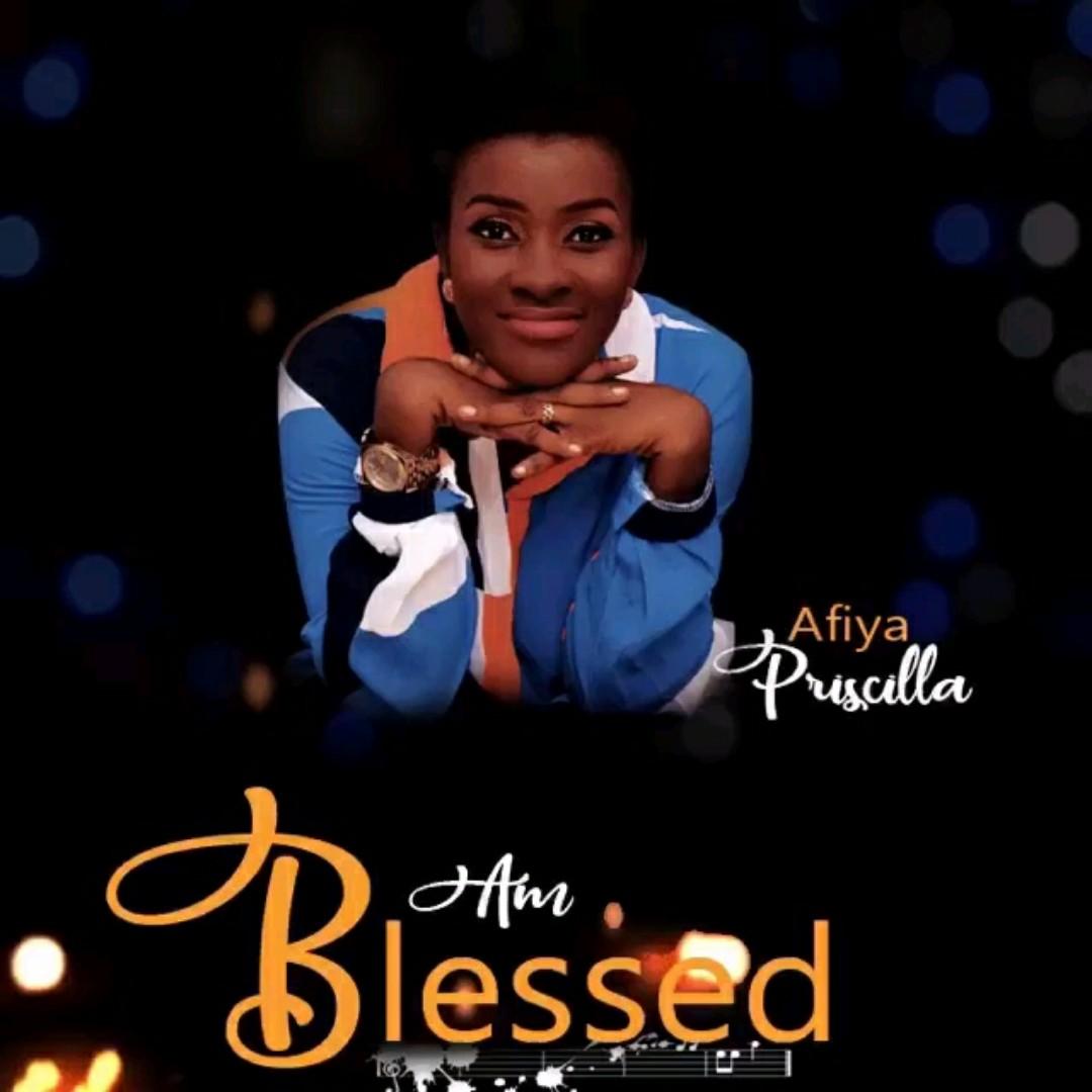 Afiya Priscilla – Am Blessed