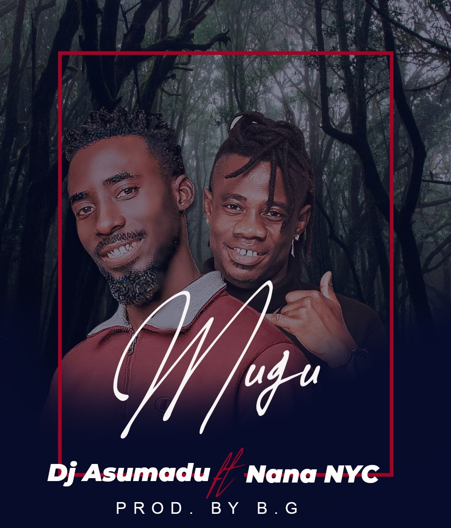DJ Asumadu - Mugu