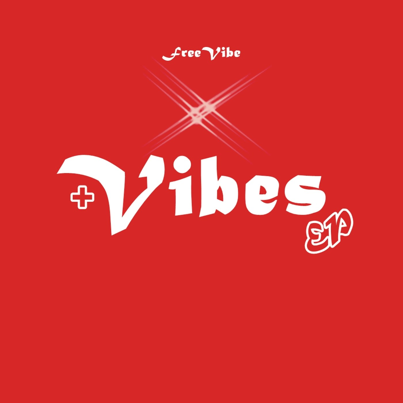 FreeVibe - +Vibes EP