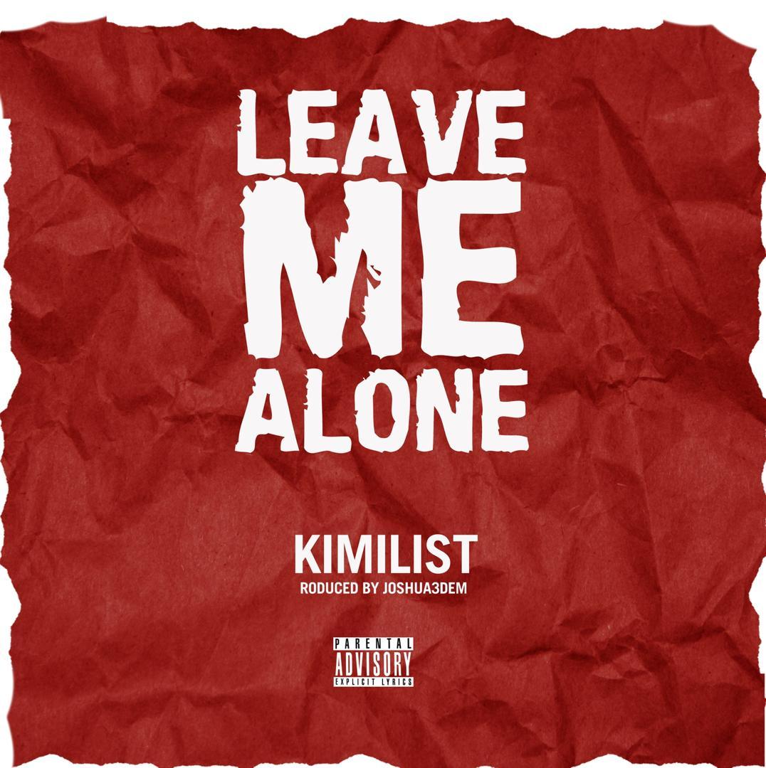 Kimilist - Leave Me Alone