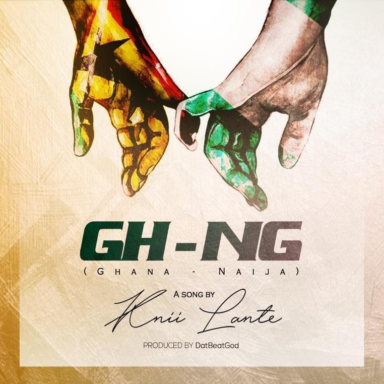 Knii Lante - Ghana Naija