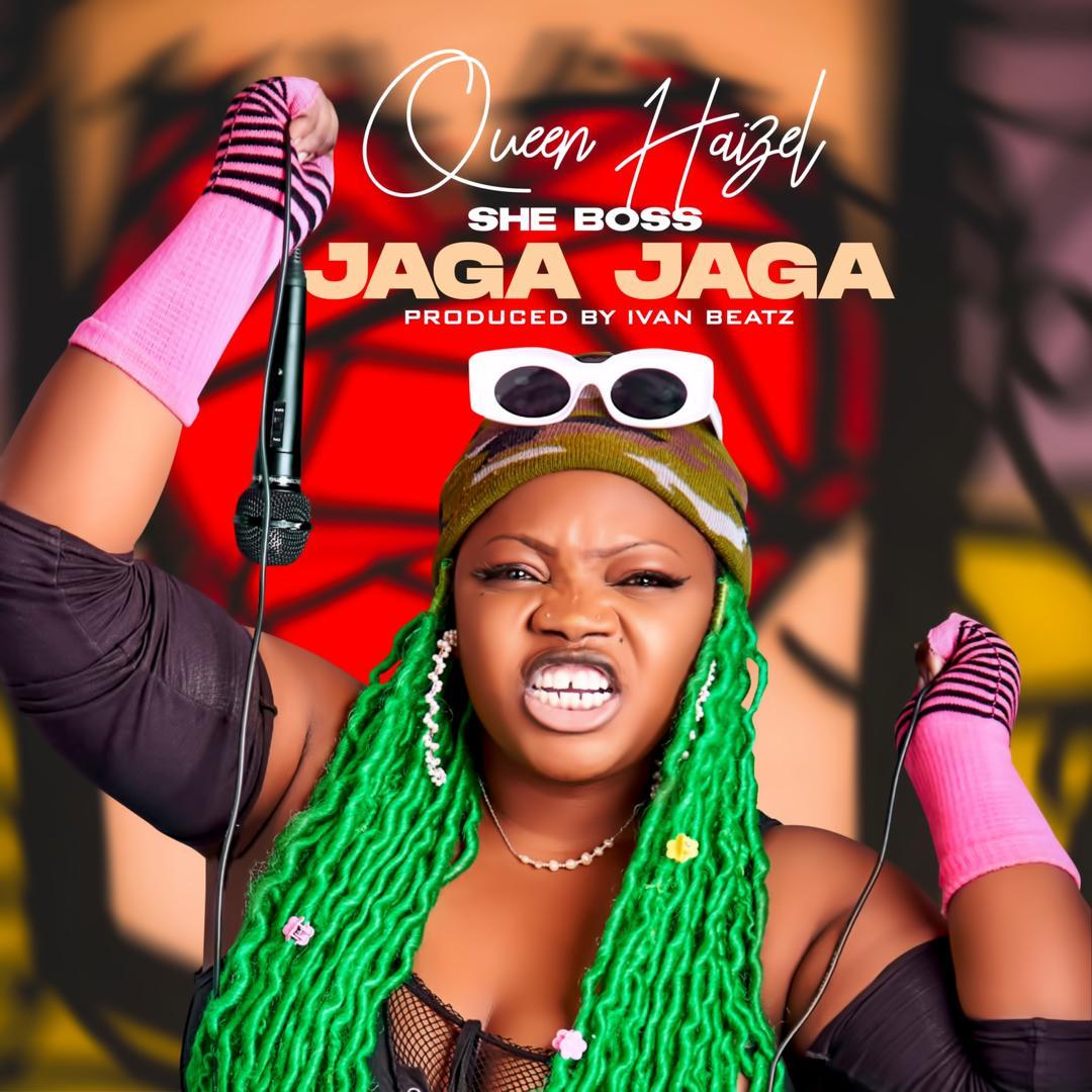 Queen Haizel - Jaga Jaga